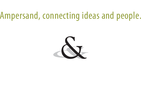 Ampersand, connecting ideas and people.
